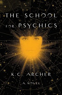 The School for Psychics - K. C. Archer