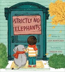 Strictly No Elephants - Lisa Mantchev,Taeeun Yoo