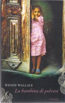 La bambina di polvere - Wendy Wallace