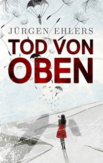 Tod von oben - Jürgen Ehlers