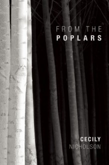 From the Poplars - Cecily Nicholson