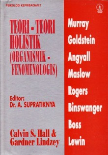 Psikologi Kepribadian 2: Teori-Teori Holistik (Organismik-Fenomenologis) - Calvin Springer Hall, A. Supratiknya