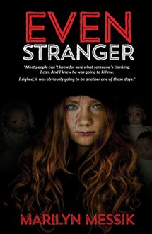 Even Stranger - Marilyn Messik
