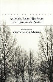 Belas Histórias Portuguesas de Natal , As Mais - Vasco Graça Moura