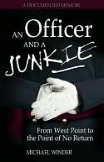 An Officer and a Junkie - Michael Winder