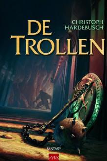 De trollen - Christoph Hardebusch