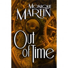 Out of Time (Out of Time, #1) - Monique Martin