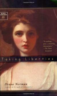 Taking Liberties - Diana Norman