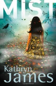 Mist - Kathryn James