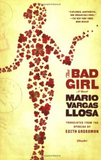 The Bad Girl: A Novel - Mario Vargas Llosa