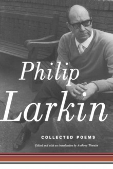Collected Poems - Philip Larkin,Anthony Thwaite