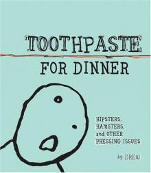 Toothpaste for Dinner - Drew