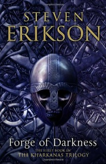 The Forge of Darkness - Steven Erikson