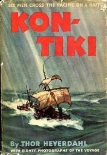 Kon-Tiki: Six Men Cross the Pacific on a Raft - Thor Heyerdahl