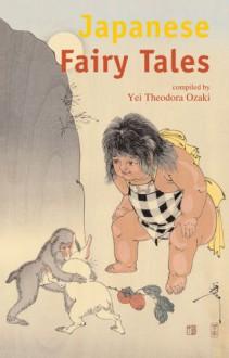 Japanese Fairy Tales―日本のお伽話 (タトルクラシック) -