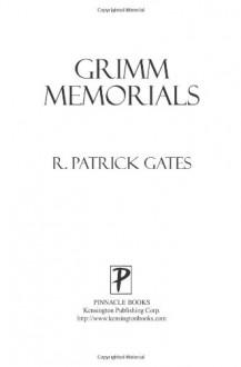 Grimm Memorials - R. Patrick Gates