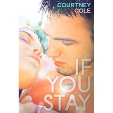 If You Stay (Beautifully Broken, #1) - Courtney Cole