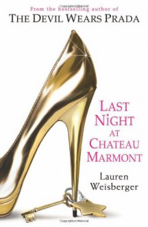 Last Night at Chateau Marmont - Lauren Weisberger