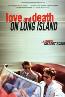 Love and Death on Long Island - Gilbert Adair