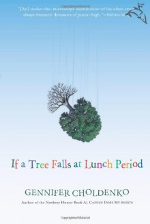 If a Tree Falls at Lunch Period - Gennifer Choldenko