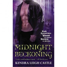 Midnight Reckoning (Dark Dynasties #2) - Kendra Leigh Castle