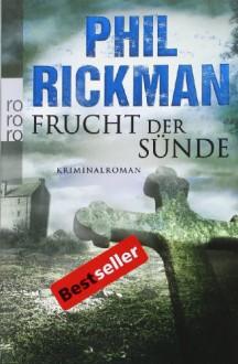 Frucht der Sünde - Phil Rickman