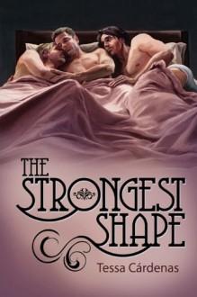 The Strongest Shape - Tessa Cárdenas