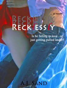 Recklessly (Documentary, #3) - A.J. Sand