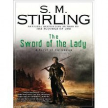 Sword of the Lady (Book #6 Emberverse)(An Unabridged Production)[18-CD Set] - SM (Author); Stirling