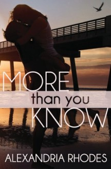 More Than You Know - Alexandria Rhodes