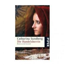 Die Handelsherrin - Catharina Sundberg