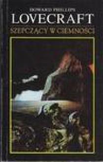 Szepczący w ciemności - H. P. Lovecraft