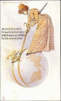 Around the World in 72 Days - Nellie Bly