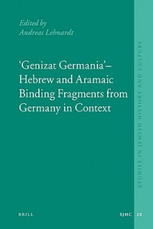 """Genizat Germania"" - Hebrew and Aramaic Binding Fragments from Germany in Context - Andreas Lehnardt"