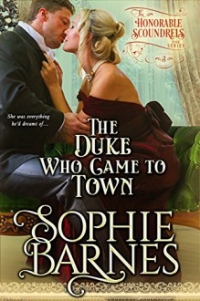 The Duke Who Came To Town (The Honorable Scoundrels Book 3) - Sophie Barnes