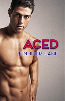 Aced (Blocked Book 2) - Jennifer Lane, Jessica Royer Ocken