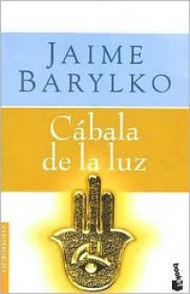 Cabala de la Luz (Espiritualidad (Booket)) - Jaime Barylko