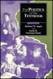 The Politics of the Textbook - Michael W. Apple, Linda K. Christian-Smith