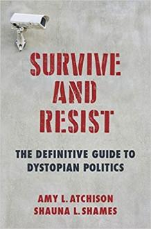 Survive and Resist - Shauna L. Shames,Michael Atchison