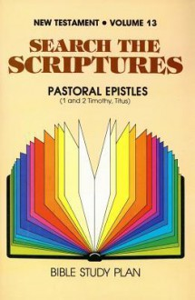 The Pastoral Epistles: 1 and 2 Timothy - Titus - Norman Oke, H. Dunning