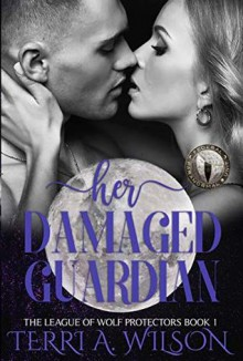Her Damaged Guardian - Terri A. Wilson