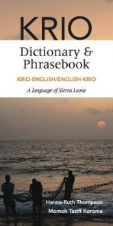Krio-English/English-Krio Dictionary & Phrasebook - Hanne-Ruth Thompson, Momoh Taziff Koroma