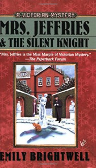 Mrs. Jeffries and the Silent Knight (Victorian Mysteries) by Emily Brightwell (3-Oct-2006) Mass Market Paperback - Emily Brightwell