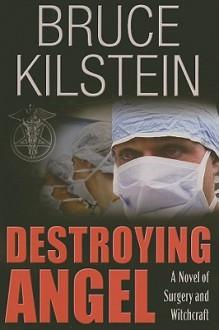 Destroying Angel - Bruce Kilstein