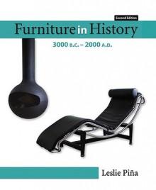 Furniture in History: 3000 B.C.-2000 A.D. - Leslie Piña