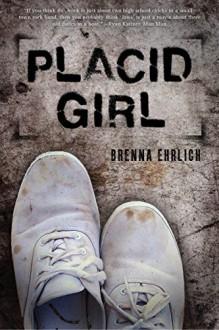 Placid Girl - Brenna Ehrlich