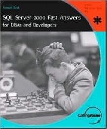 SQL Server 2000 Fast Answers: For DBAs and Developers - Joseph Sack