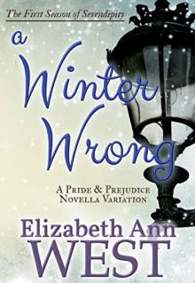 A Winter Wrong: A Pride and Prejudice Novella Variation (Seasons of Serendipity Book 1) - Elizabeth Ann West