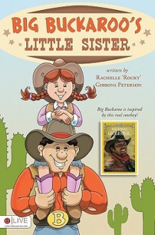 Big Buckaroo's Little Sister - Rachelle (Rocky) Gibbons Peterson