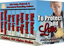 To Protect and Love: A Boxed Set of 8 Sexy Romances - Mimi Barbour,Jude Ouvrard,Jacquie Biggar,Melissa Keir,Lyssa Layne,Stacy Eaton,Chantel Rhondeau,Bonnie Edwards